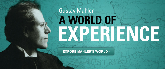Gustav Mahler: A World of Experience